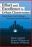 Effort and Excellence in Urban Classrooms : Expecting, and Getting, Success with All Students, Corbett, H. Dickson and Wilson, Bruce L., 0807742171