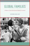 Global Families, Catherine Ceniza Choy, 1479892173