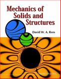 Mechanics of Solids and Structures, David W A Rees, 1860942172
