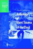 Radiology of Blunt Trauma of the Chest, Schnyder, P. and Wintermark, M., 3540662170
