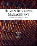 Human Resource Management : Essential Perspectives, Mathis, Robert L. and Jackson, John Harold, 0324202172