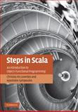 Steps in Scala : An Introduction to Object-Functional Programming, Loverdos, Christos K. K. and Syropoulos, Apostolos, 0521762170