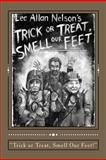 Trick or Treat, Smell Our Feet!, Lee Nelson, 1481212176