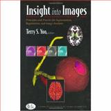 Insight into Images : Principles and Practice for Segmentation, Registration, and Image Analysis, Terry S. Yoo, 1568812175