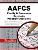 AAFCS Family and Consumer Sciences Practice Questions : AAFCS Practice Tests and Exam Review for the American Association of Family and Consumer Sciences Certification Examination, AAFCS Exam Secrets Test Prep Team, 1630942170