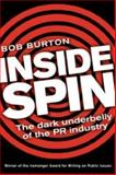 Inside Spin : The Dark Underbelly of the PR Industy, Burton, Bob, 1741752175