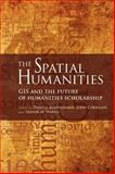 The Spatial Humanities : GIS and the Future of Humanities Scholarship, Trevor M. Harris, 0253222176