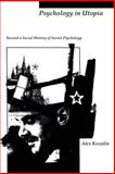 Psychology in Utopia : Toward a Social History of Soviet Psychology, Kozulin, Alex, 0262512173