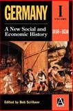 Germany : A New Social and Economic History, 1450-1630, Scribner, Bob, 0340652179