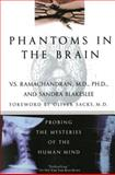 Phantoms in the Brain, V. S. Ramachandran and Sandra Blakeslee, 0688172172