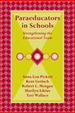 Paraeducators in Schools : Strengthening the Educational Team, Pickett, Anna Lou, 1416402179