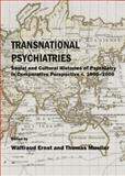 Transnational Psychiatries : Social and Cultural Histories of Psychiatry in Comparative Perspective C.1800-2000, Ernst, Waltraud and Mueller, Thomas, 1443822175