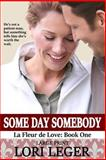 Some Day Somebody, Lori Leger, 1470172178