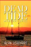 Dead Tide, Alvin Leaphart, 1479182176