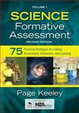 Science Formative Assessment, Volume 1 : 75 Practical Strategies for Linking Assessment, Instruction, and Learning, Page D. Keeley, 148335217X