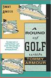 A Round of Golf with Tommy Armour, Tommy Armour, 1558212175