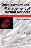 Development and Management of Virtual Schools : Issues and Trends, , 1591402174