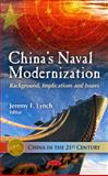 China's Naval Modernization : Background, Implications and Issues, Lynch, Jeremy F., 1617612170