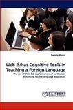 Web 2 0 As Cognitive Tools in Teaching a Foreign Language, Daniela Munca, 3838352173