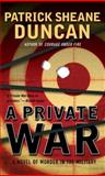 A Private War, Patrick Sheane Duncan, 0425192172