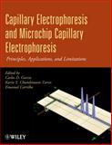 Capillary Electrophoresis and Microchip Capillary Electrophoresis : Principles, Applications, and Limitations, Garcia, Carlos D. and Carrilho, Emanuel, 0470572175