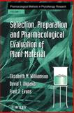 Selection, Preparation and Pharmacological Evaluation of Plant Material 9780471942177