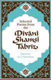Selected Poems from the Divani Shamsi Tabriz, Nicholson, 0521292174