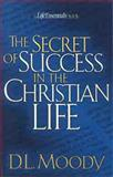 The Secret of Success in the Christian Life, Dwight Lyman Moody, 0802452175