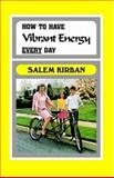 How to Have Vibrant Energy Every Day, Salem Kirban, 0912582170