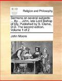 Sermons on Several Subjects, John Moore, 1140702173