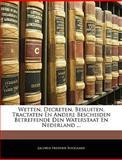 Wetten, Decreten, Besluiten, Tractaten en Andere Bescheiden Betreffende Den Waterstaat en Nederland, Jacobus Frederik Boogaard, 1143772172