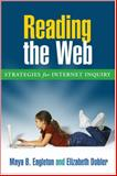 Reading the Web : Strategies for Internet Inquiry, Eagleton, Maya B. and Dobler, Elizabeth, 1593852177