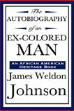 The Autobiography of an Ex-Colored Man (an African American Heritage Book), Johnson, James Weldon, 1604592176