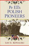 Pe Ell's Polish Pioneers, Kowalski, Leo E., 1888662174