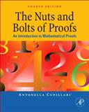 The Nuts and Bolts of Proofs : An Introduction to Mathematical Proofs, Cupillari, Antonella, 0123822173