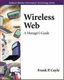 Wireless Web : A Manager's Guide, Coyle, Frank P., 0201722178