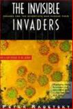 Invisible Invaders : The Story of the Emerging Age of Viruses, Radetsky, Peter, 0316732176