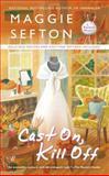 Cast on, Kill Off, Maggie Sefton, 0425252175