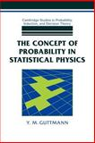 The Concept of Probability in Statistical Physics, Guttmann, Yair M., 0521042178