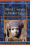 Burial Customs in Ancient Egypt : Life in Death for Rich and Poor, Grajetzki, Wolfram, 0715632175