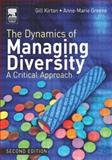 The Dynamics of Managing Diversity, Greene, Anne-Marie and Kirton, Gill, 0750662174