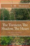 The Torment, the Shadow, the Heart, T. M. Shannon, 1483952177