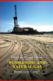 Russia's Oil and Natural Gas : Bonanza or Curse?, , 1843312174