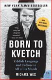 Born to Kvetch, Michael Wex, 0061132179