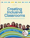 Creating Inclusive Classrooms : Effective and Reflective Practices, Student Value Edition, Salend, Spencer J., 0132582171
