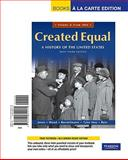 Created Equal, Brief Editon, Volume 2, Books a la Carte Edition, Jones, Jacqueline and Wood, Peter H., 0205842178