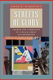 Streets of Glory : Church and Community in a Black Urban Neighborhood, McRoberts, Omar M., 0226562174