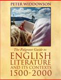 Palgrave Guide to English Literature and Its Contexts, 1500-2000, Widdowson, Peter, 0333792173