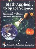 Math Applied to Space Science, Research & Education Association Editors, 0878912177