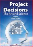 Project Decisions : The Art and Science, Virine, Lev and Trumper, Michael, 1567262171